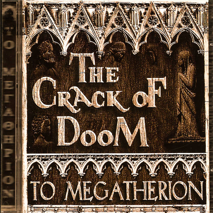 The Crack oF DooM - To Megatherion