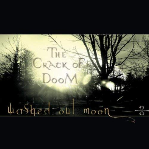 The Crack oF DooM - Washed out Moon